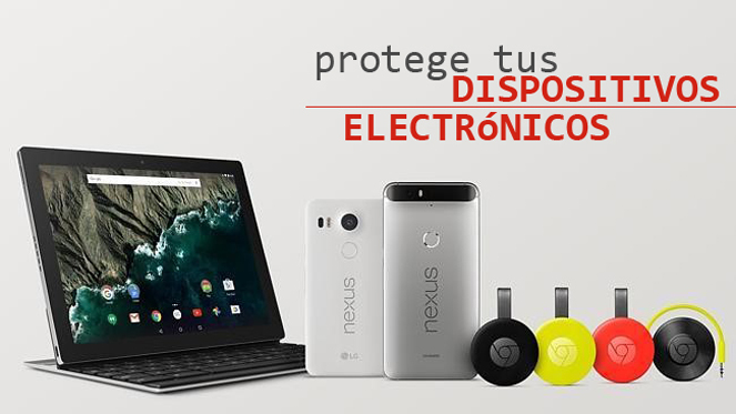 PROTEGE TUS PRODUCTOS ELECTRONICOS